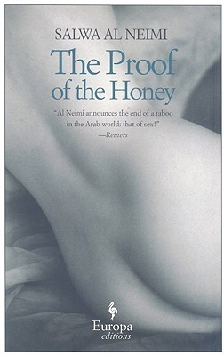 The Proof of the Honey by سلوى النعيمي