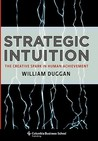 Strategic Intuition: The Creative Spark in Human Achievement