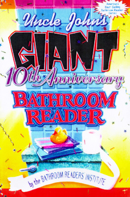 Uncle John's Giant 10th Anniversary Bathroom Reader by Bathroom Readers' Institute