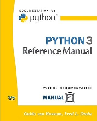 Python 3 Reference Manual: (Python Documentation Manual Part 2)