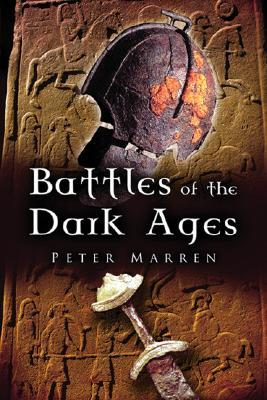 Battles of the Dark Ages by Peter Marren