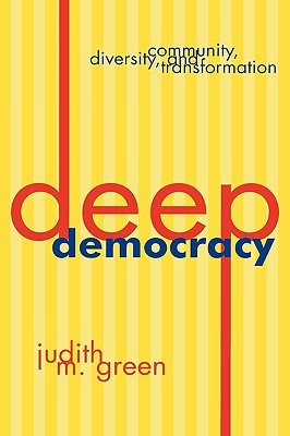 Deep Democracy by Judith M. Green