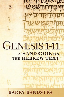 Genesis 1-11: A Handbook on the Hebrew Text (Baylor Handbook on the Hebrew Bible)