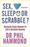 Sex, Sleep Or Scrabble?: Seriously Funny Answers To Life's Quirkiest Queries