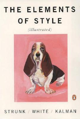 The Elements of Style Illustrated by William Strunk Jr.