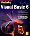 Mastering Visual Basic 6 [With Includes All of the Example Code from the Book...]