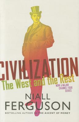 Civilization: The Six Ways the West Beat the Rest