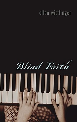Blind Faith by Ellen Wittlinger