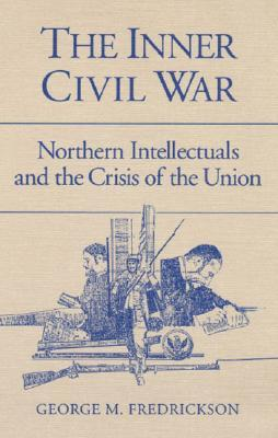 The Inner Civil War by George M. Fredrickson