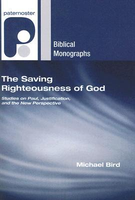 The Saving Righteousness of God by Michael F. Bird