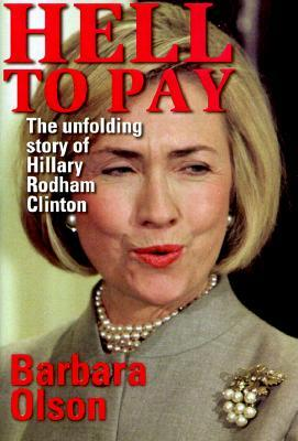 Hell to Pay: The Unfolding Story of Hillary Rodham
