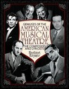 Geniuses of the American Musical Theatre: The Composers and Lyricists