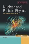 Nuclear and Particle Physics: An Introduction