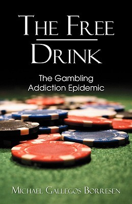 The Free Drink: The Gambling Addiction Epidemic