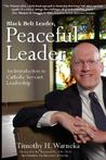 Black Belt Leader, Peaceful Leader: An Introduction to Catholic Servant Leadership