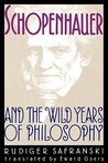 Schopenhauer and the Wild Years of Philosophy