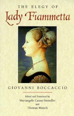 The Elegy of Lady Fiammetta by Giovanni Boccaccio