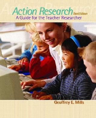 Action Research by Geoffrey E. Mills