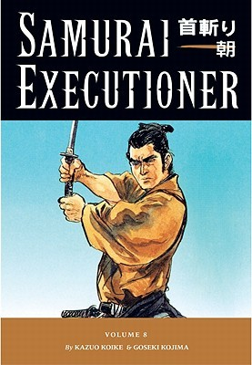 Samurai Executioner, Vol. 8 by Kazuo Koike