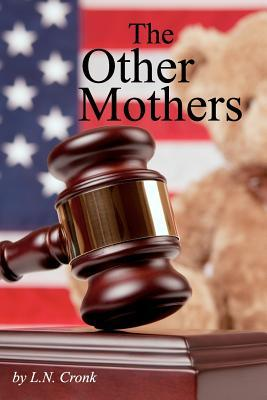 The Other Mothers by L.N. Cronk