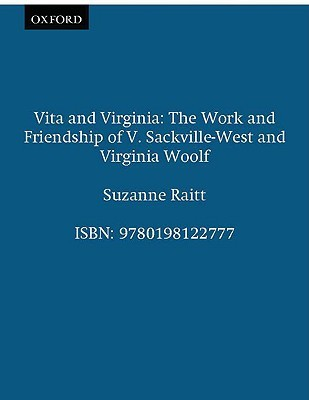 Vita & Virginia - The Work and Friendship of V. Sackville-Wes... by Suzanne Raitt