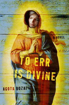 To Err Is Divine: A Novel
