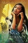 Songs of Deliverance by Marilyn Griffith
