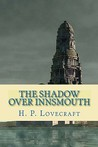 The Shadow Over Innsmouth by H.P. Lovecraft