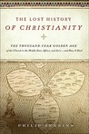 The Lost History of Christianity by Philip Jenkins