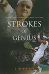 Strokes of Genius by L. Jon Wertheim