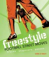 Freestyle Football Street Moves: Tricks, Stepovers, Passes. Sean D'Arcy
