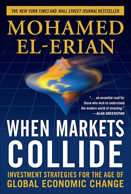 When Markets Collide by Mohamed El-Erian
