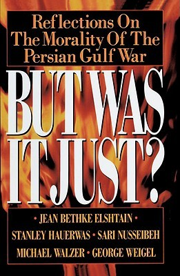 But Was It Just?: Reflections on the Morality of the Persian Gulf War