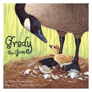 Grady the Goose by Denise Brennan-Nelson