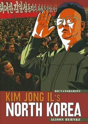 Kim Jong Il's North Korea by Alison Behnke