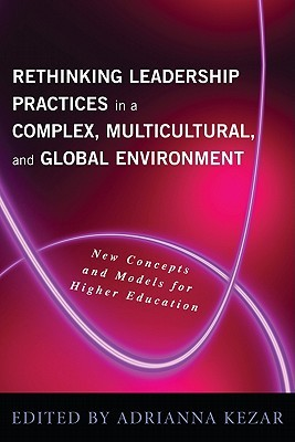 Rethinking Leadership in a Complex, Multicultural, and Global... by Adrianna Kezar