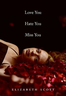 Love You Hate You Miss You by Elizabeth Scott