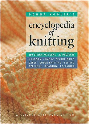Donna Kooler's Encyclopedia of Knitting by Donna Kooler