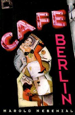 Cafe Berlin by Harold Nebenzal