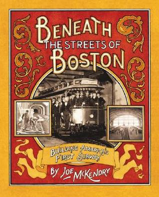 Beneath the Streets of Boston by Joe McKendry