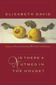 Is There a Nutmeg in the House? by Elizabeth David