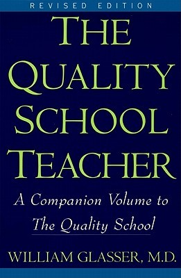 Quality School Teacher by William Glasser