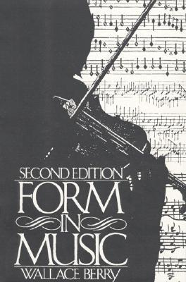 Form in Music by Wallace Berry