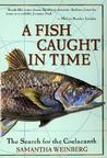 A Fish Caught in Time: The Search for the Coelacanth