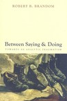 Between Saying and Doing: Towards an Analytic Pragmatism