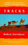 Tracks: A Woman's Solo Trek Across 1,700 Miles of Australian Outback