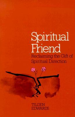 Spiritual Friend by Tilden Edwards