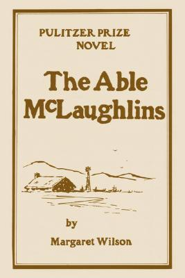 The Able McLaughlins by Margaret Wilson
