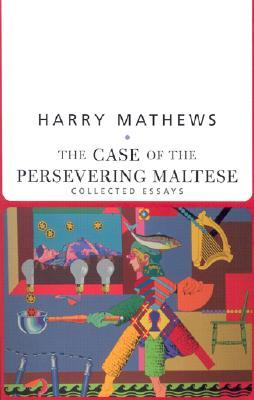 The Case of the Persevering Maltese: Collected Essays (American Literature (Dalkey Archive))