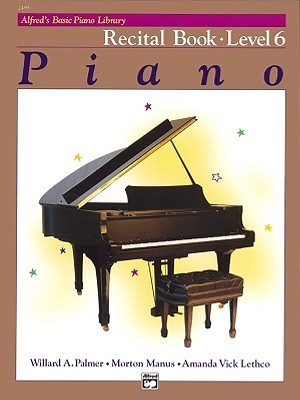 Piano Recital Book Level 6 (Alfred's Basic Piano Library)